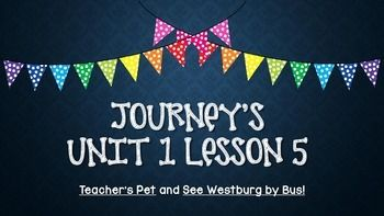 "6/1/14- I have given this product a face lift. The content is the same. Re-download if you wish!This is a great way to introduce the vocabulary words for Journeys Unit 1 Lesson 5 Teacher's Pet and See Westburg by Bus. This powerpoint includes the vocabulary words, the definitions, a picture, and a ""turn and talk"" question to get your students involved and engaged!"