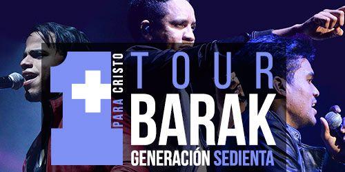 Concierto Tour Barak Generacion Sedienta Uno Mas Para Cristo