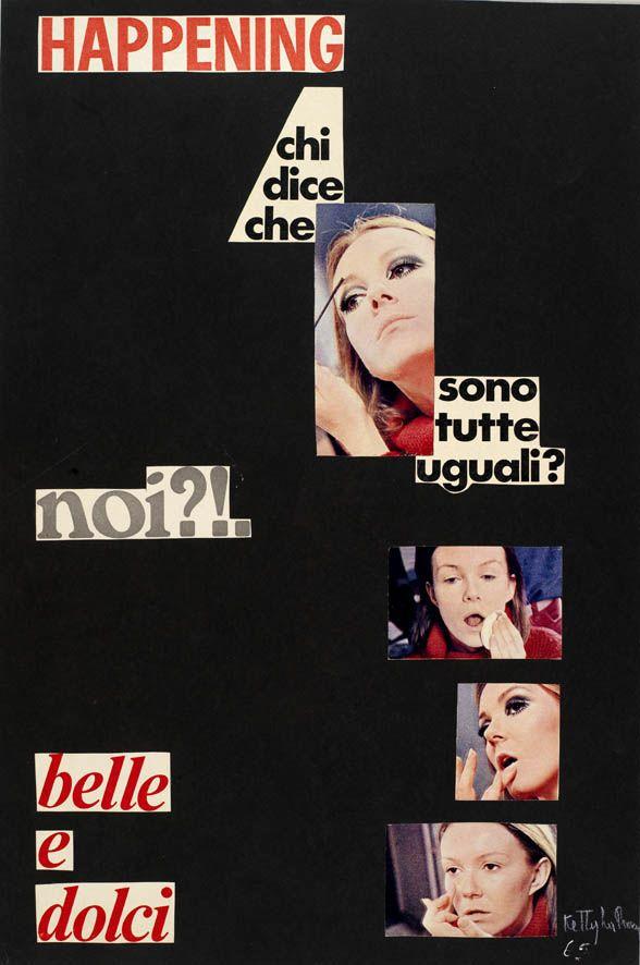 Ketty La Rocca - Belle e dolci, 1965. Mart, Archivio Tullia Denza www.mart.tn.it/magnificaossessione