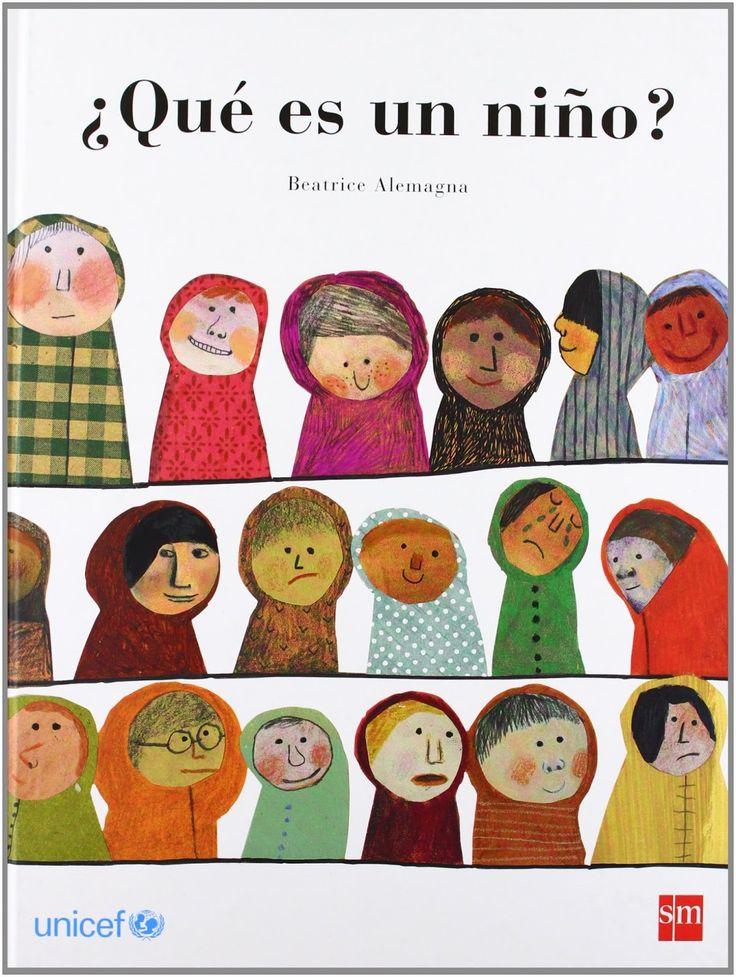 ¿Qué es un niño?   Beatriz Alemagna   Editorial SM    +5 años    Un niño es una persona pequeña.   Así empieza este álbum ilustrado...