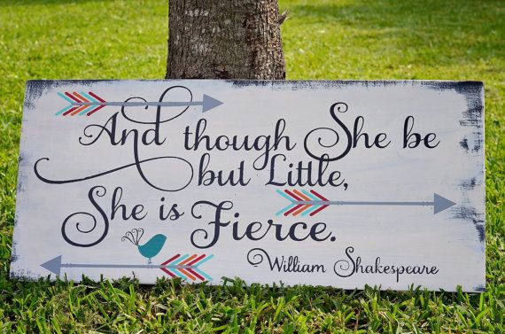 And Though She Be But Little She Is Fierce Distressed Wood Sign  This wood sign that would be a perfect addition to any little girls bedroom, childs playroom, Nursery, or home décor or nursery.  All wood style sign. No vinyl. Colors shown are a neutral pallet for either boy or girl (just request to change she to he for your little guy). and in colors that will grow with your child. Pictured colors: White, Aqua, Peach, Burnt Orange, and Black Dimensions are 24X12. All of my signs are hand…