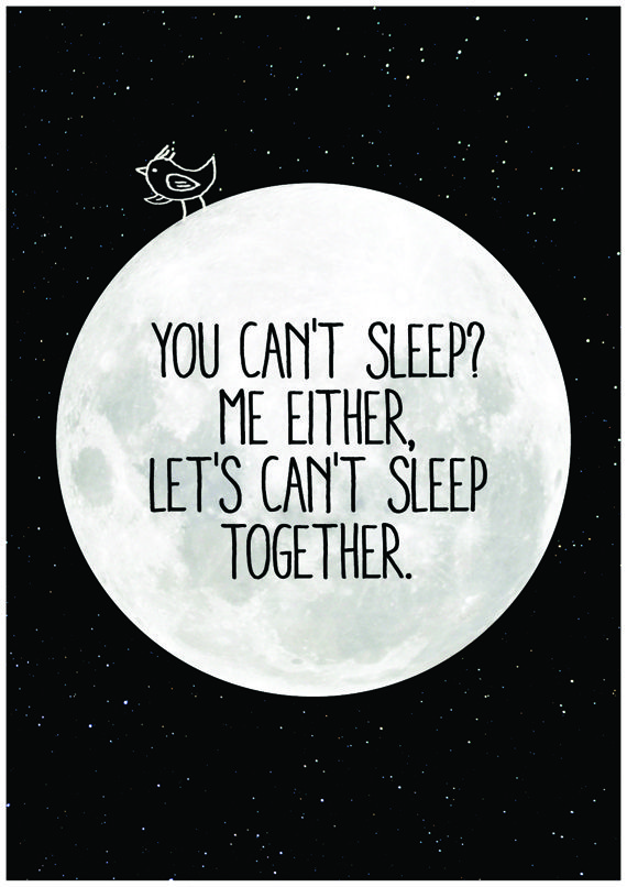 you can't sleep,me either, Let's can't sleep together - chengyantan