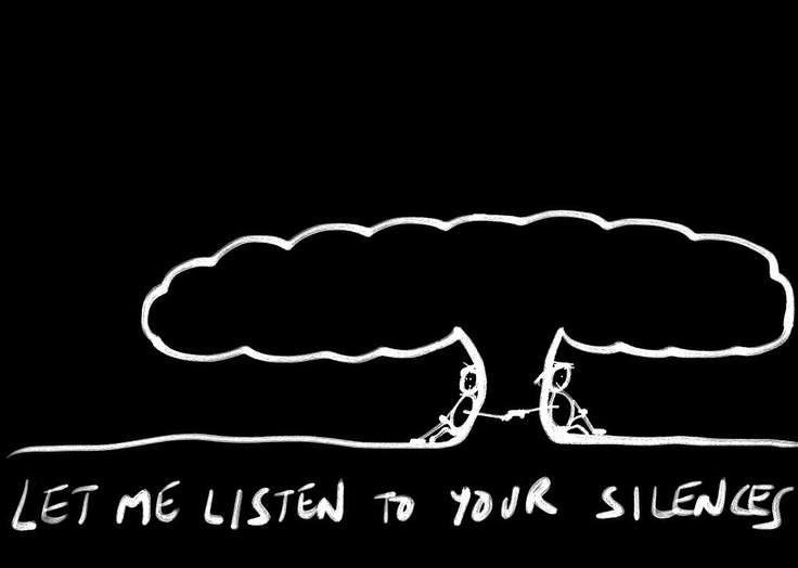 Let me listen to your silences