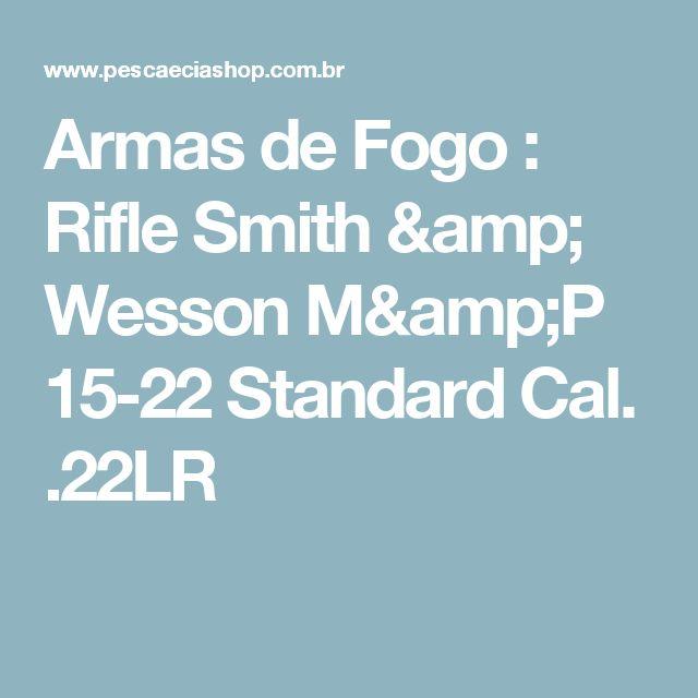Armas de Fogo : Rifle Smith & Wesson M&P 15-22 Standard Cal. .22LR