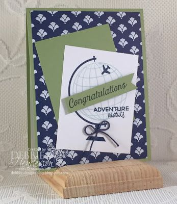 Stampin' Up! Places You'll Go & Flourishing Phrases. Debbie Henderson, Debbie's Designs.