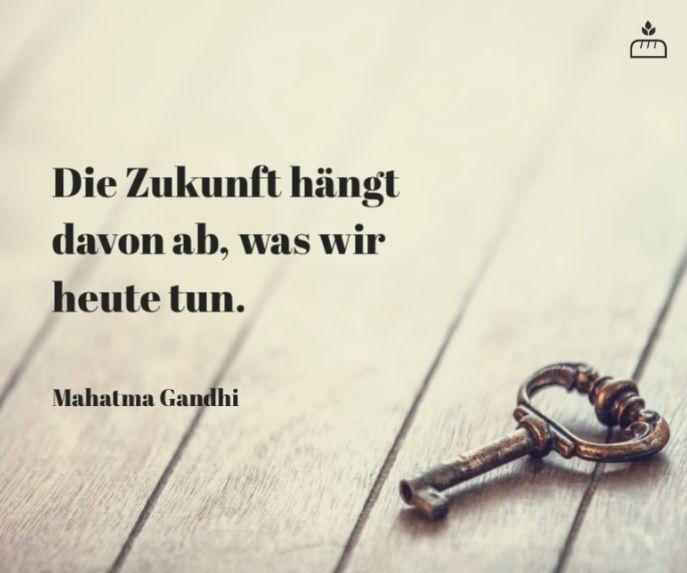 Die Zukunft hängt davon ab, was wir heute tun. Mahatma Gandhi... #Dankebitte #Sprüche #Gedanken #Weisheiten #Zitate #Gandhi