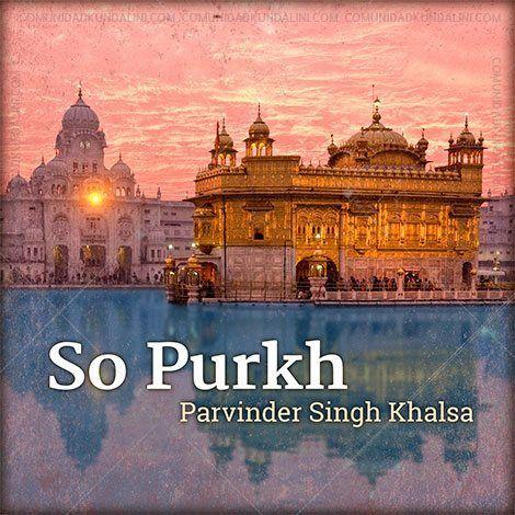 So Purkh MP3 el shabad para convertir a un hombre en un santo. https://www.comunidadkundalini.com/tienda-de-yoga/musica/mp3/so-purkh-mp3/