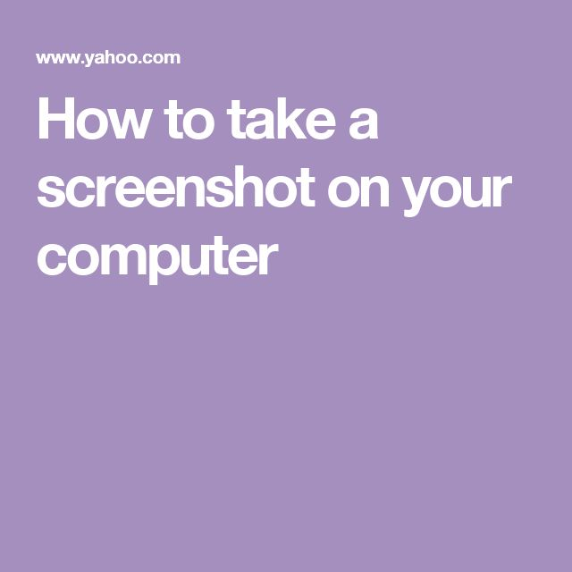 How to take a screenshot on your computer
