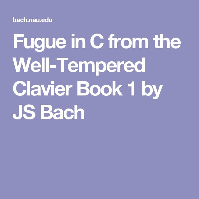 Fugue in C from the Well-Tempered Clavier Book 1 by JS Bach