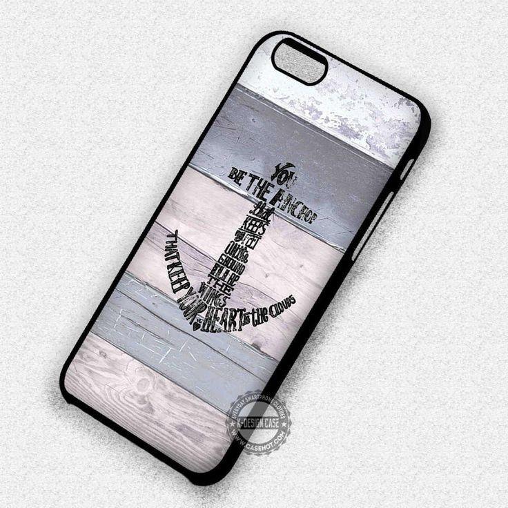 Anchor Wood Quote - iPhone 7 Plus 6 5C SE Cases & Covers #anchor #wood #quote  #phonecase #phonecover #iphonecover #iphonecase #iphone7case #iphone7plus #iphone6case #iphone6plus #iphone6s #iphone6splus #iphoneSE #iphone5case #iphone5c #iphone5s #iphone4case #iphone4s
