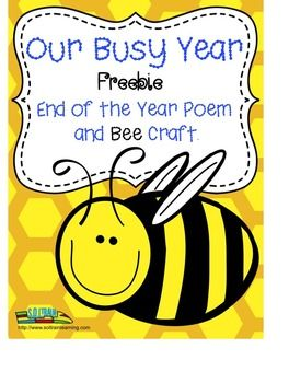 FREEBIE:  This is a poem about the end of the year and there is a simple Bee Craft that your kiddos will enjoy making and using to recite the poem.  You could also use the poem in a memory book. There is room at the bottom of the poem for a picture. We also have a product that has more activities with this poem. The link is in the description.