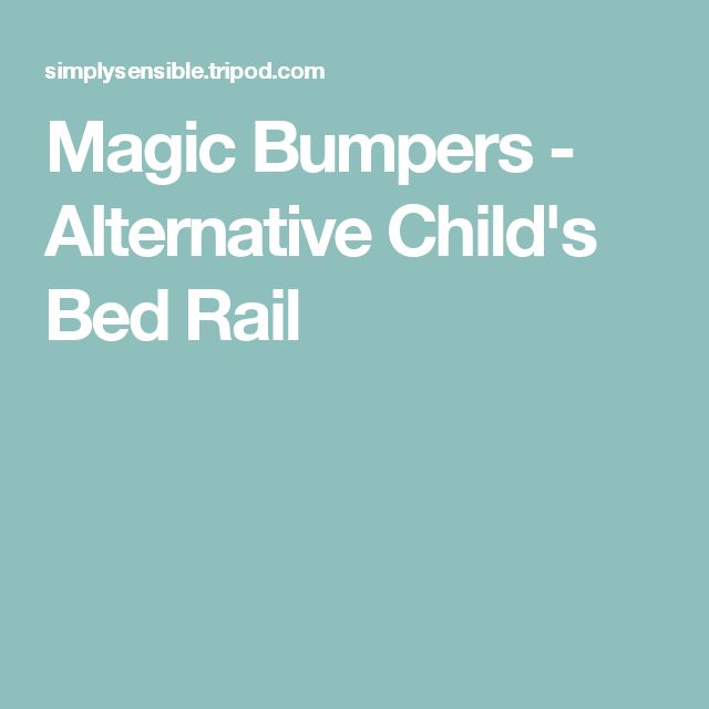 Magic Bumpers - Alternative Child's Bed Rail