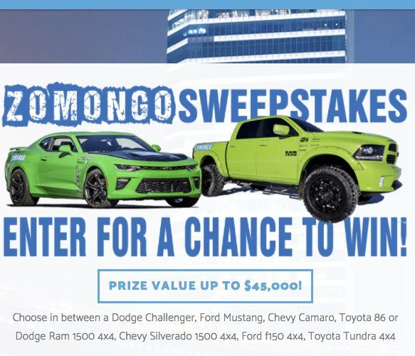 Win your choice of a $45,000.00 Dodge Challenger, Ford Mustang, Chevy Camaro, Toyota 86 or Dodge Ram 1500 4x4, Chevy Silverado 1500 4x4, Ford f150 4x4, or Toyota Tundra 4x4 from Zomongo.
