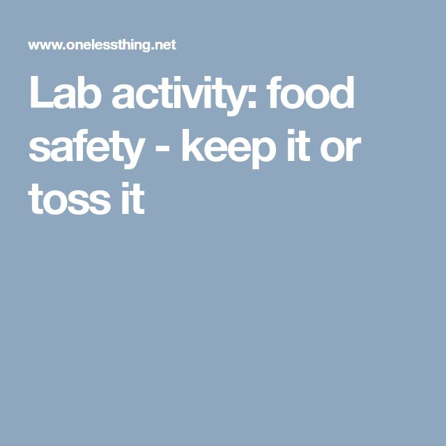 Lab activity: food safety - keep it or toss it