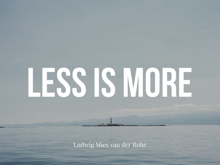 Best 25+ Less Is More Ideas On Pinterest