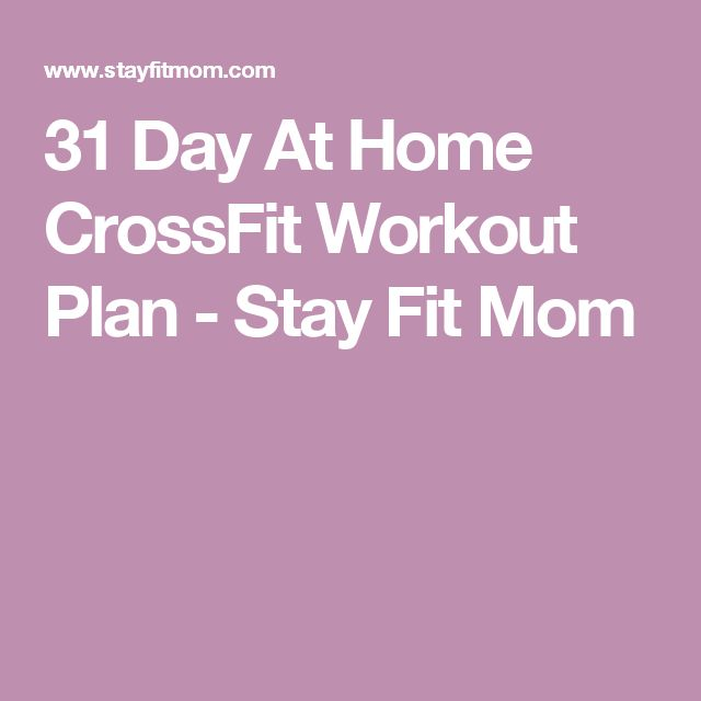 31 Day At Home CrossFit Workout Plan - Stay Fit Mom