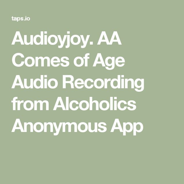 Audioyjoy. AA Comes of Age Audio Recording from Alcoholics Anonymous App