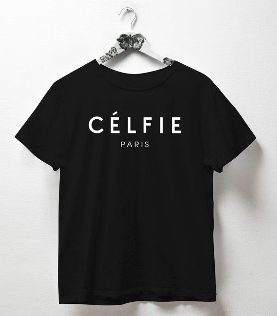 Celfie shirt Selfie shirt selfie sign selfie frame selfie props Tops & Tees humor t shirt quote shirt Tumblr french t shirt funny tshirt Welcome to LP t…
