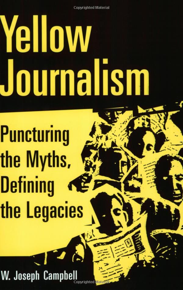 defining yellow journalism This offers a detailed and long-awaited reassessment of one of the most maligned periods in american journalism--the era of the yellow press the study challenges and.