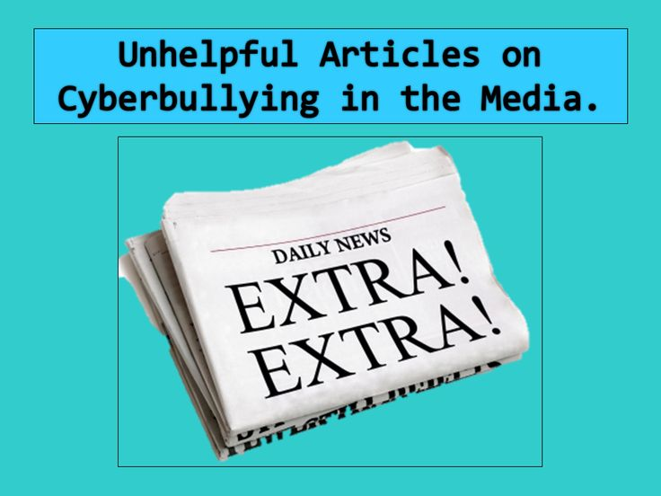 The Digital Chaperone: Cyberbullying and The Media.