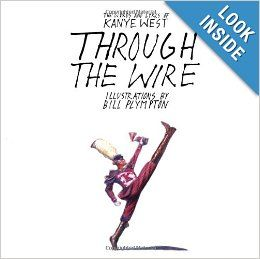 Through the Wire: Lyrics & Illuminations: Kanye West, Bill Plympton: 9781416537755: Amazon.com: Books