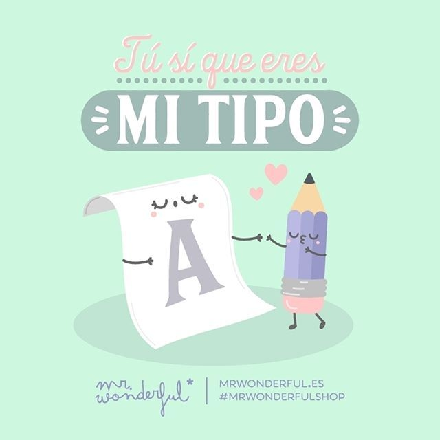 ¡Y qué bien pegamos los dos! You really are my type. We go so well together. #mrwonderfulshop #quotes #together