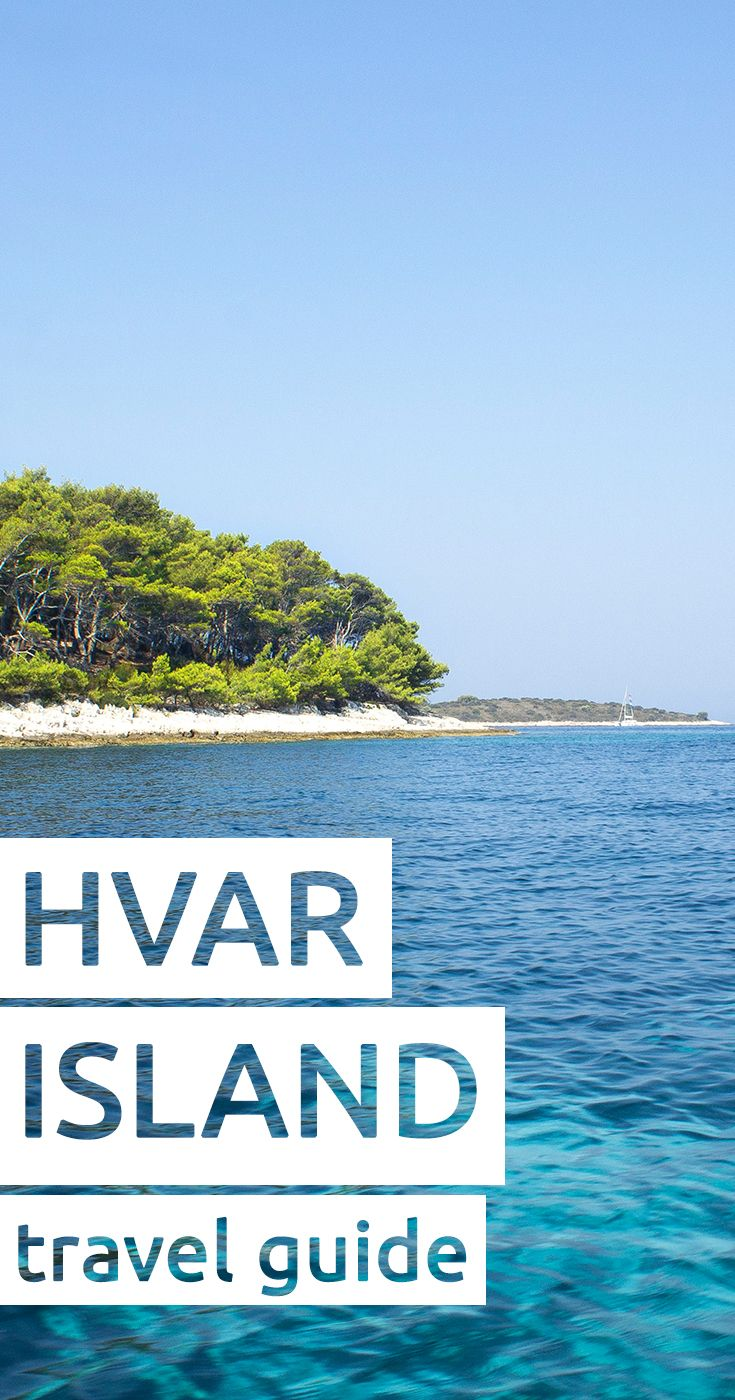 Hvar Island essential travel guide.