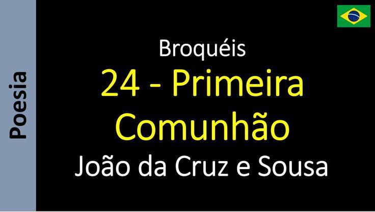 João da Cruz e Sousa - Broquéis - 24 - Primeira Comunhão