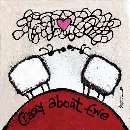 Crazy about ewe | ::Art for Ewe::::Art for Ewe::