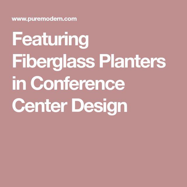 Featuring Fiberglass Planters in Conference Center Design