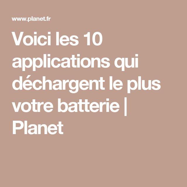 Voici les 10 applications qui déchargent le plus votre batterie | Planet