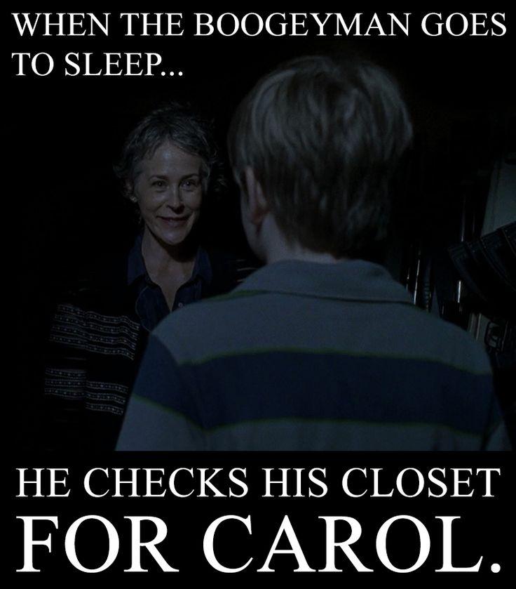 when the boogeyman goes to sleep...he checks for carol - Google Search