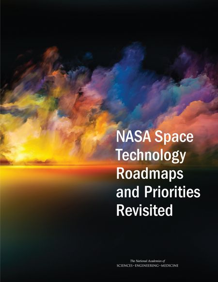 NASA Space Technology Roadmaps and Priorities Revisited (2016). Download a free PDF at https://www.nap.edu/catalog/23582/nasa-space-technology-roadmaps-and-priorities-revisited?utm_source=pinterest