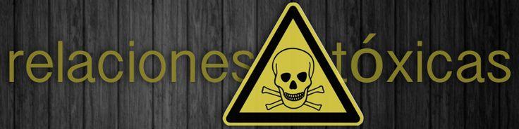 Mi pequeño rincón: Relaciones tóxicas