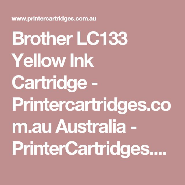 Brother LC133 Yellow Ink Cartridge - Printercartridges.com.au Australia - PrinterCartridges.com.au