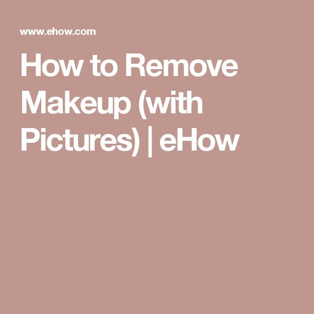 How to Remove Makeup (with Pictures) | eHow