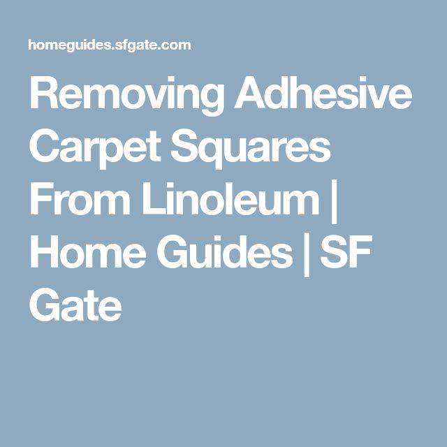 Removing Adhesive Carpet Squares From Linoleum | Home Guides | SF Gate