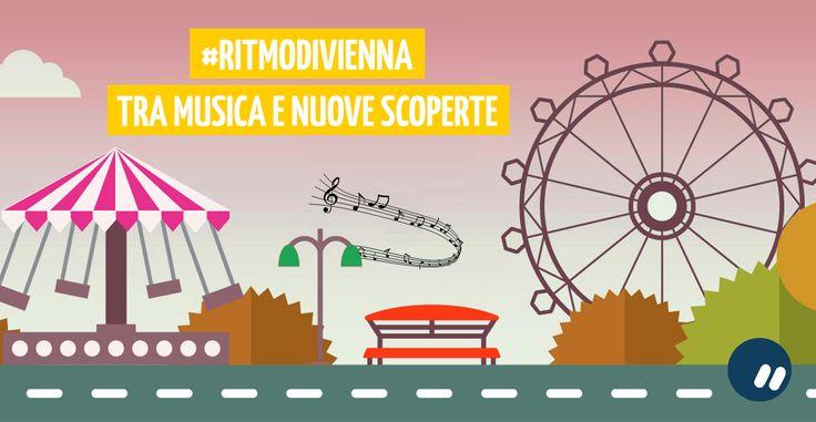 #RitmoDiVienna: tra musica, bella compagnia e nuove scoperte