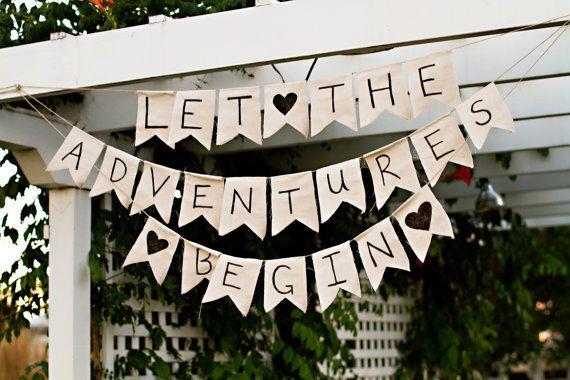 Let The Adventures Begin - Wedding Banner - Rustic, Vintage Wedding Decoration