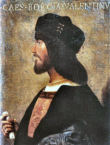 César Borgia, duc de Valentinois, portrait par un anonyme français du temps (Rome pal. de Venise) -César Borgia lui-même, après la mort de son père, tombe entre les mains de son ennemi Gonzalve de Cordoue qui l'envoie en Espagne (1504) où il meurt dans une embuscade 3 ans plus tard.