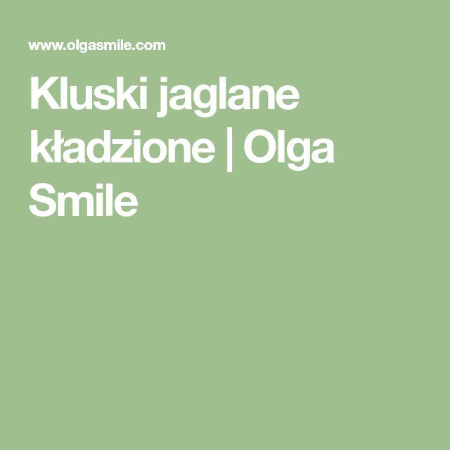 Kluski jaglane kładzione | Olga Smile