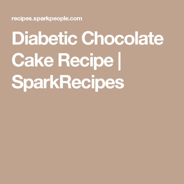 Diabetic Chocolate Cake Recipe | SparkRecipes