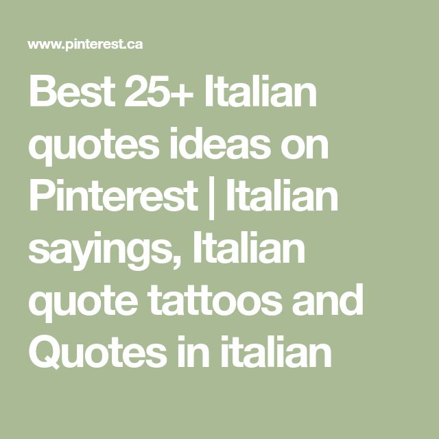 Best 25+ Italian quotes ideas on Pinterest   Italian sayings, Italian quote tattoos and Quotes in italian