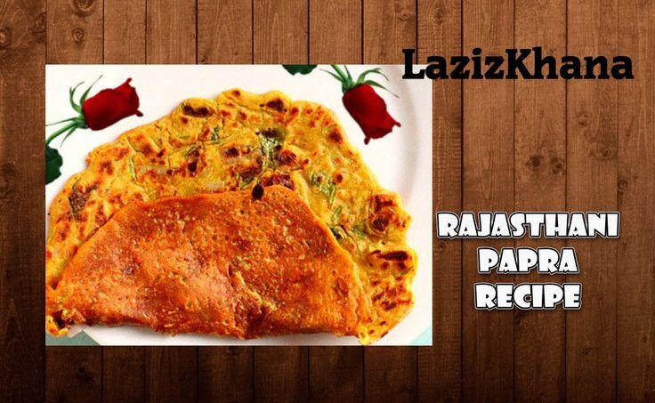 स्वादिष्ट राजस्थानी पपरा बनाने की विधि - Rajasthani Papra Recipe in Hindi