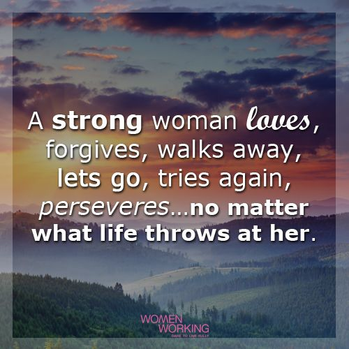 A Strong Woman Loves Forgives Walks Away Quote: 17 Best Ideas About A Strong Woman On Pinterest