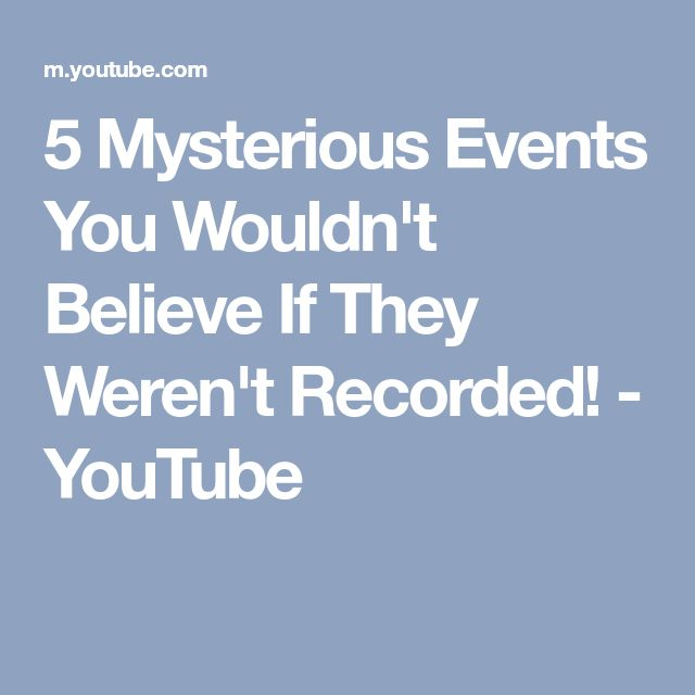 5 Mysterious Events You Wouldn't Believe If They Weren't Recorded! - YouTube