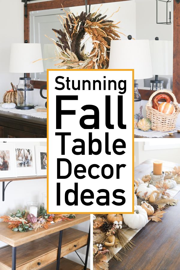 Stunning Fall Table Decor Ideas With Farmhouse Style The Unlikely Hostess Fall Table Decor Fall Table Table Decorations