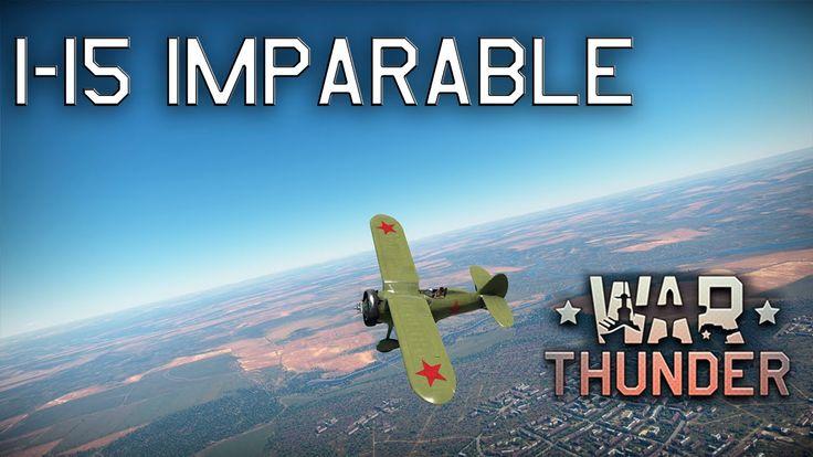 I-15 Imparable War Thunder Gameplay Español