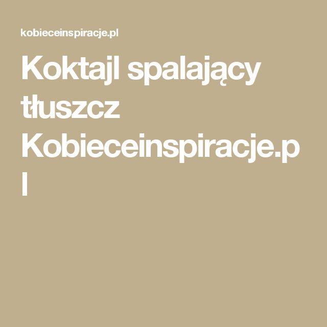 Koktajl spalający tłuszcz Kobieceinspiracje.pl