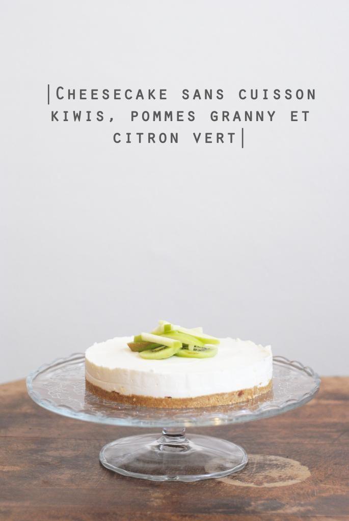 Juices And Cakes: Cheesecake sans cuisson kiwis, pommes granny et citron vert